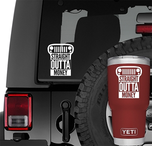 Jeep Wrangler Straight Outta Money Jeep JK Grill Vinyl Decal