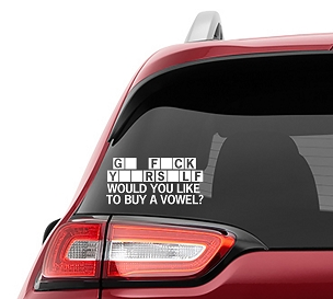 Would You Like To Buy A Vowel Go F*%K Yourself Vinyl Decal