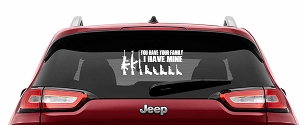 You Have Your Family I Have Mine Vinyl Decal for Car, Truck, Wall, Laptop - 2nd, amendment, militia, gun