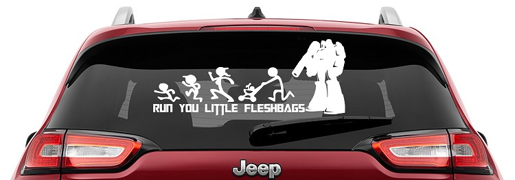 Megatron Run You Little Fleshbags Vinyl Decal